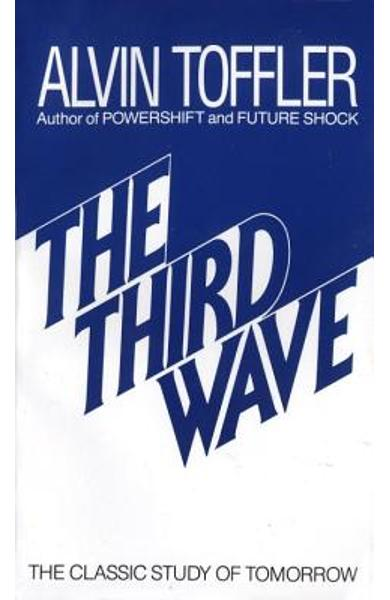 The Third Wave: The Classic Study of Tomorrow - Alvin Toffler