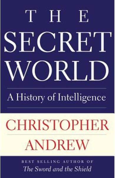 The Secret World: A History of Intelligence - Christopher Andrew