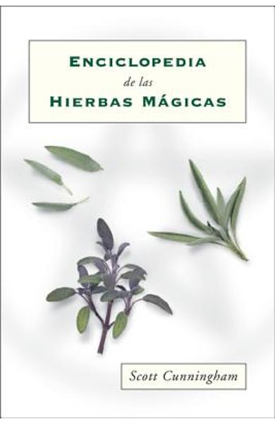 Enciclopedia de Las Hierbas M�gicas = Cunningham's Encyclopedia of Magical Herbs - Scott Cunningham