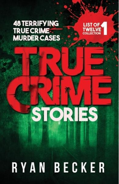 True Crime Stories: 48 Terrifying True Crime Murder Cases - True Crime Seven