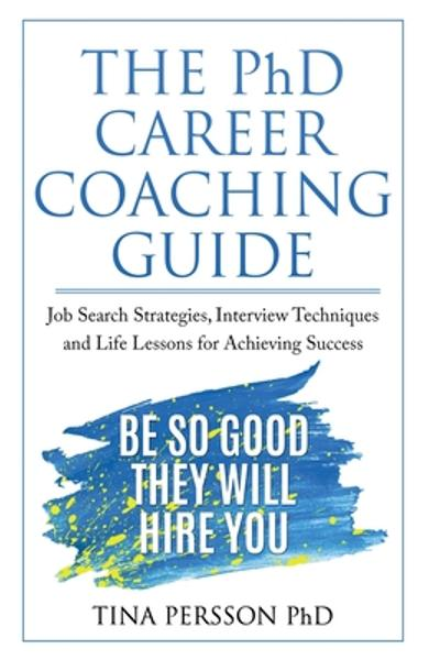 The PhD Career Coaching Guide - Tina Kv Persson