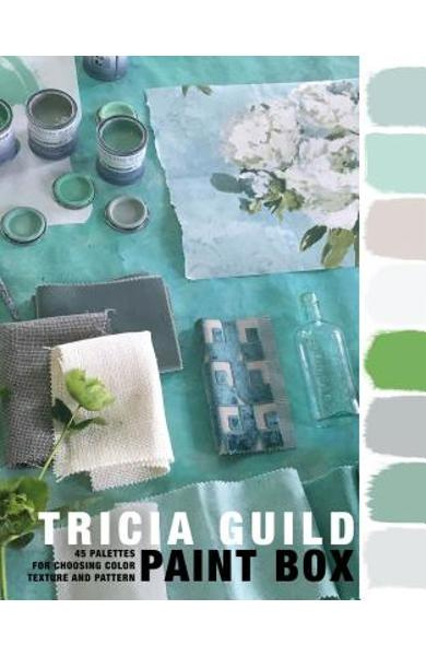 Paint Box: 45 Palettes for Choosing Color, Texture and Pattern - Tricia Guild