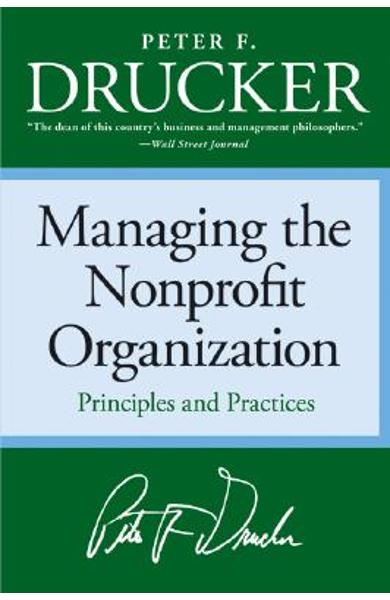 Managing the Non-Profit Organization: Principles and Practices - Peter F. Drucker