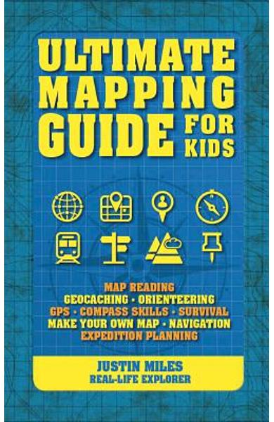 Ultimate Mapping Guide for Kids - Justin Miles