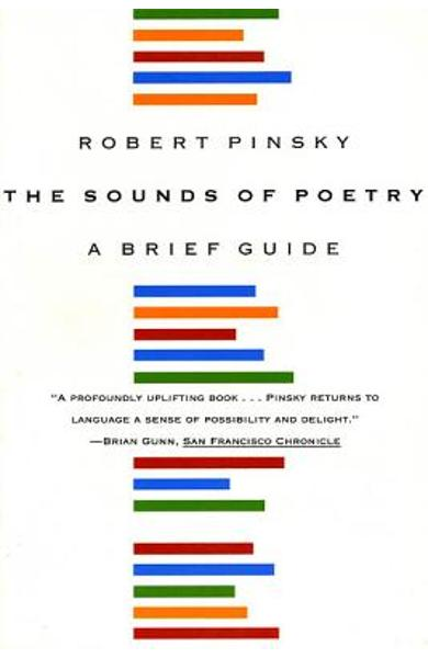 The Sounds of Poetry: A Brief Guide - Robert Pinsky