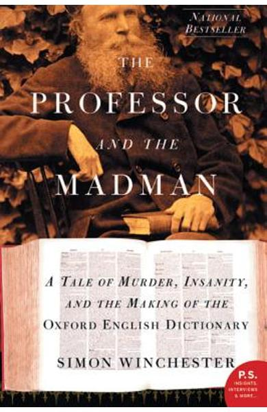 The Professor and the Madman: A Tale of Murder, Insanity, and the Making of the Oxford English Dictionary - Simon Winchester