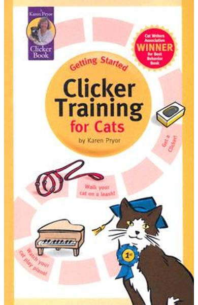 Getting Started: Clicker Training for Cats - Karen Pryor