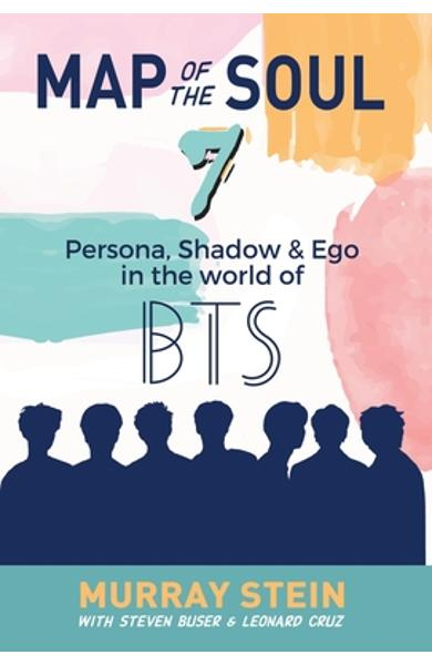 Map of the Soul - 7: Persona, Shadow & Ego in the World of BTS - Murray Stein