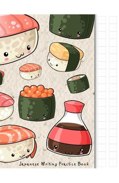 Japanese Writing Practice Book: Kawaii Sushi Themed Genkouyoushi Paper Notebook to Practise Writing Japanese Kanji Characters and Kana Scripts Such as - Japanese Writing Paper Company