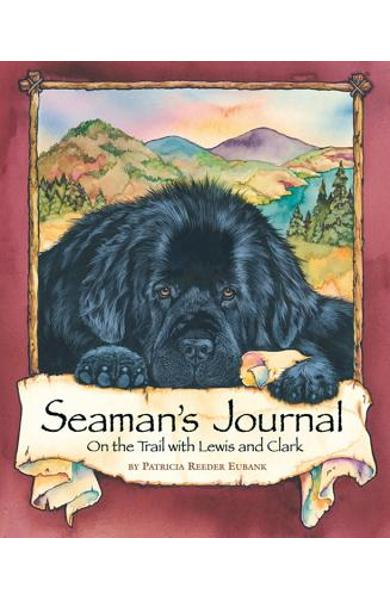 Seaman's Journal: On the Trail with Lewis and Clark - Patricia Reeder Eubank