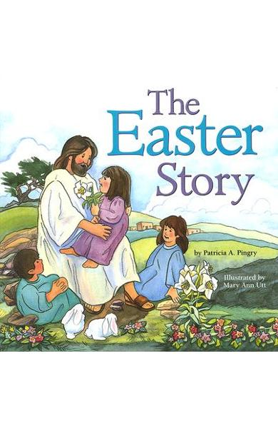 The Easter Story - Patricia Pingry