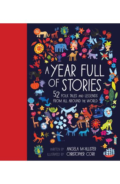 A Year Full of Stories: 52 Classic Stories from All Around the World - Angela Mcallister