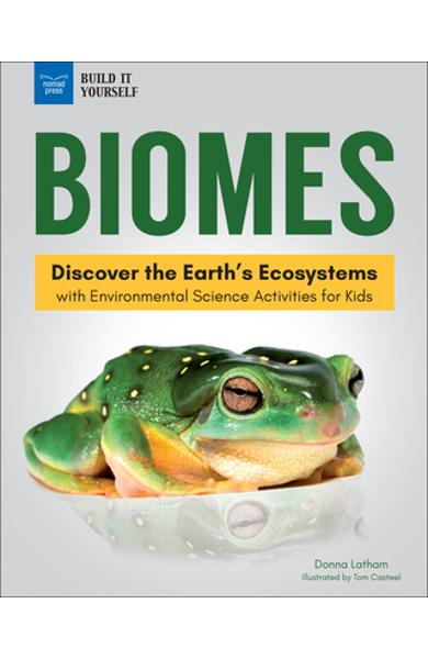 Biomes: Discover the Earth's Ecosystems with Environmental Science Activities for Kids - Donna Latham
