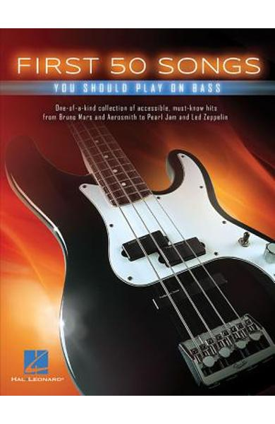 First 50 Songs You Should Play on Bass - Hal Leonard Corp
