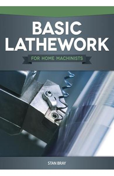 Basic Lathework for Home Machinists - Stan Bray
