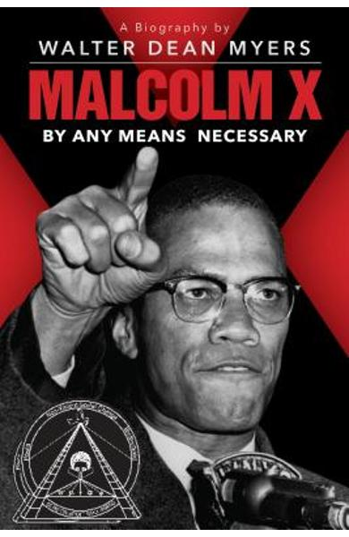 Malcolm X: By Any Means Necessary - Walter Dean Myers