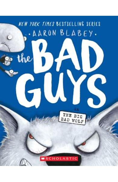 The Bad Guys in the Big Bad Wolf (the Bad Guys #9), Volume 9 - Aaron Blabey