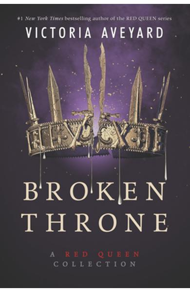 Broken Throne: A Red Queen Collection - Victoria Aveyard