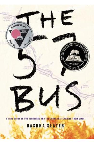 The 57 Bus: A True Story of Two Teenagers and the Crime That Changed Their Lives - Dashka Slater