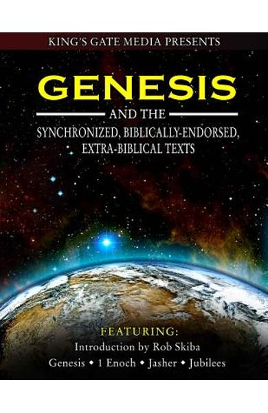 Genesis and the Synchronized, Biblically Endorsed, Extra-Biblical Texts - Rob Skiba