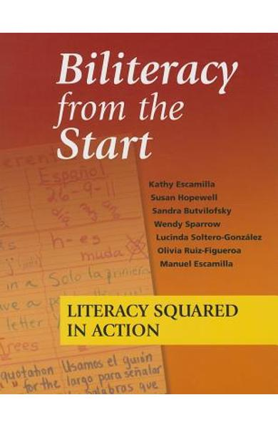 Biliteracy from the Start: Literacy Squared in Action - Kathy Escamilla