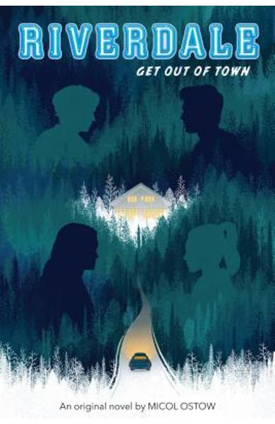 Get Out of Town (Riverdale, Novel 2), Volume 2 - Micol Ostow