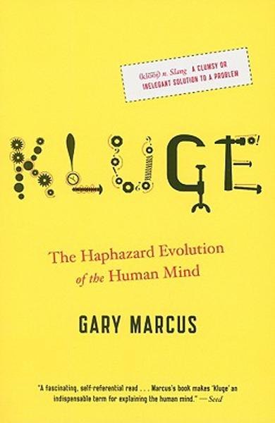 Kluge: The Haphazard Evolution of the Human Mind - Gary Marcus