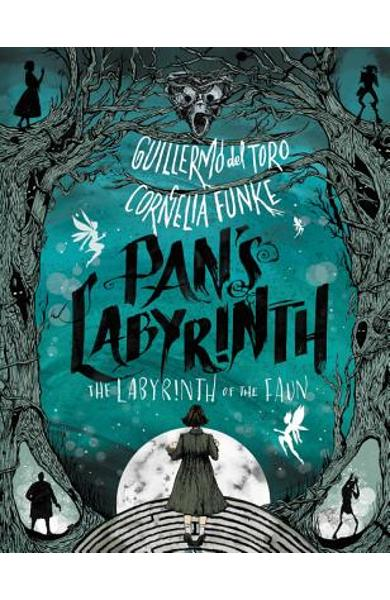 Pan's Labyrinth: The Labyrinth of the Faun - Guillermo Del Toro