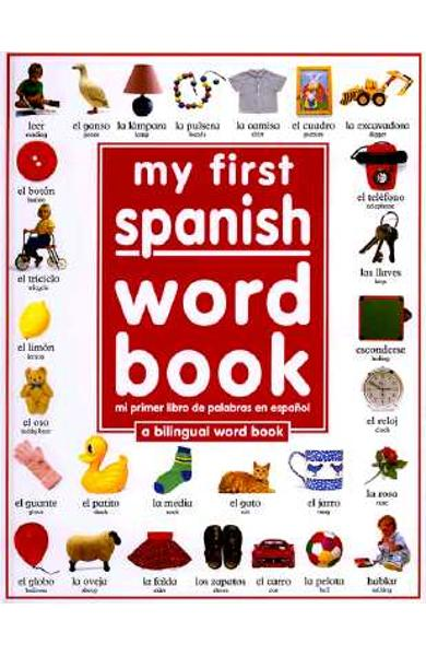 My First Spanish Word Book / Mi Primer Libro de Palabras Enespa�ol: A Bilingual Word Book = My First Spanish Word Book - Dk