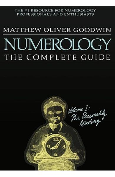 Numerology, The Complete Guide: Volume 1 - Matthew Goodwin