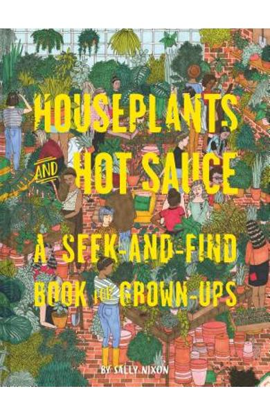 Houseplants and Hot Sauce: A Seek-And-Find Book for Grown-Ups (Seek and Find Books for Adults, Seek and Find Adult Games) - Sally Nixon