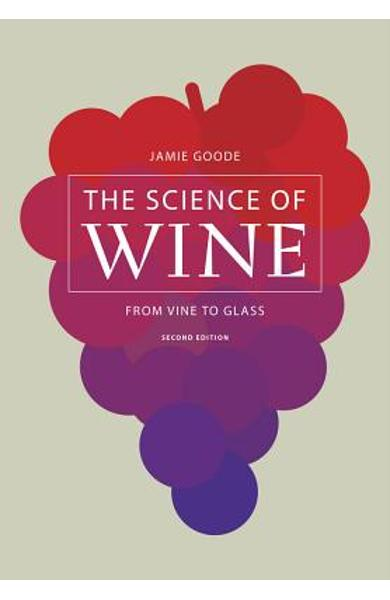The Science of Wine: From Vine to Glass - Jamie Goode