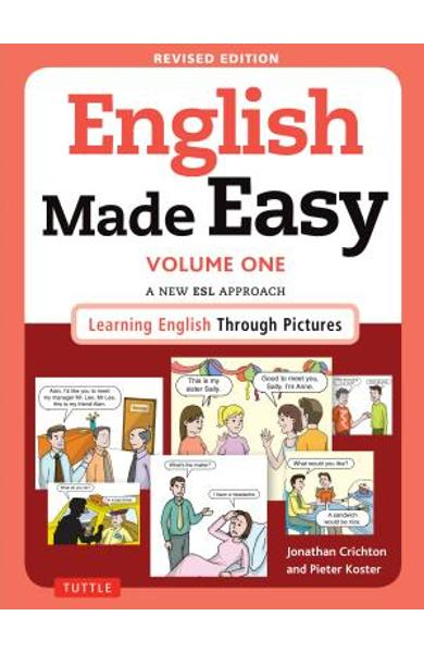 English Made Easy, Volume One: A New ESL Approach: Learning English Through Pictures - Jonathan Crichton