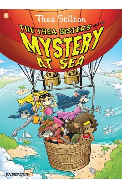 Thea Stilton Graphic Novels #6: The Thea Sisters and the Mystery at Sea - Thea Stilton