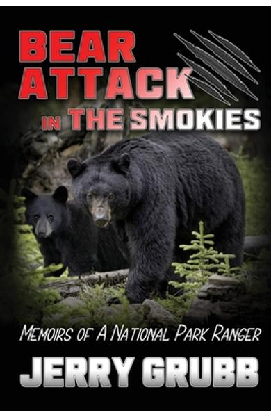 Bear Attack in the Smokies - Jerry Grubb