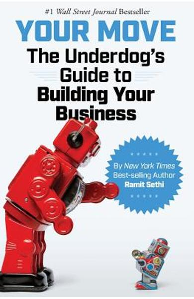 Your Move: The Underdog's Guide to Building Your Business - Ramit Sethi