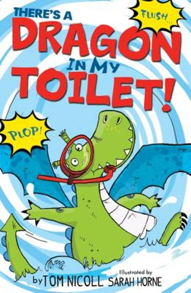 There's a Dragon in My Toilet - Tom Nicoll
