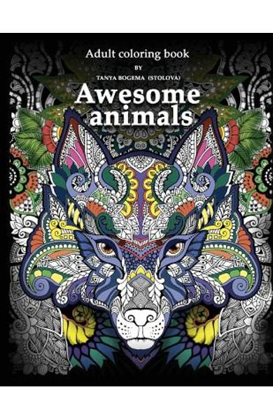 Adult Coloring Book: Awesome animals - Tatiana Bogema (stolova)