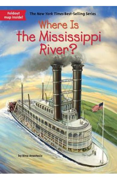 Where Is the Mississippi River? - Dina Anastasio