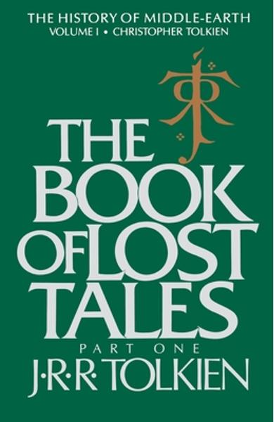 The Book of Lost Tales, Volume 1: Part One - Christopher Tolkien
