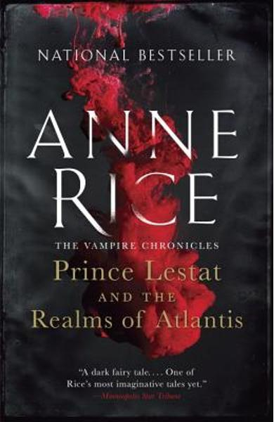 Prince Lestat and the Realms of Atlantis: The Vampire Chronicles - Anne Rice