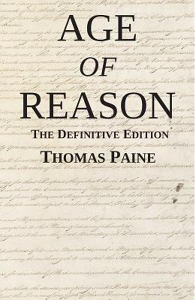 Age of Reason: The Definitive Edition - Thomas Paine