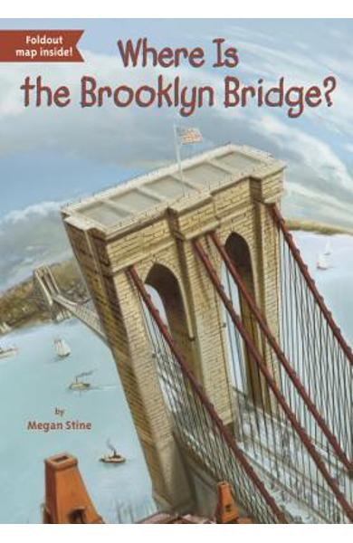 Where Is the Brooklyn Bridge? - Megan Stine