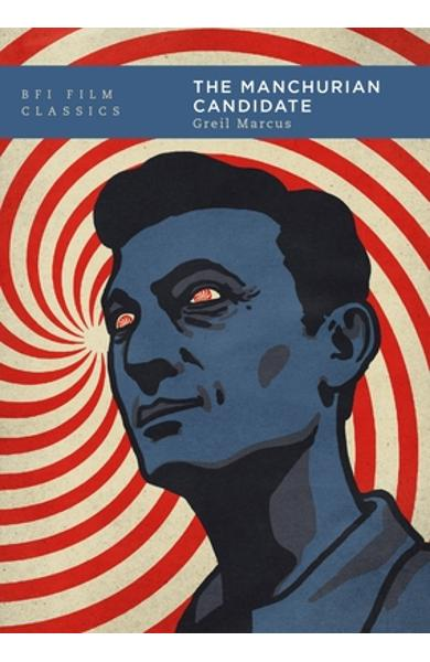 The Manchurian Candidate - Greil Marcus