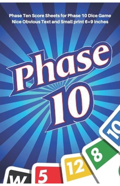 Phase 10 Score Sheets: V.1 Perfect 100 Phase Ten Score Sheets for Phase 10 Dice Game 4 Players - Nice Obvious Text - Small size 6*9 inch (Gif - D. J. Creative