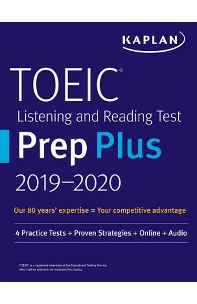 Toeic Listening and Reading Test Prep Plus 2019-2020: 4 Practice Tests + Proven Strategies + Online + Audio - Kaplan Test Prep
