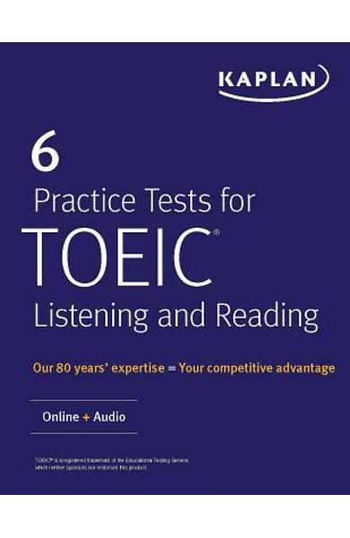 6 Practice Tests for Toeic Listening and Reading: Online + Audio - Kaplan Test Prep