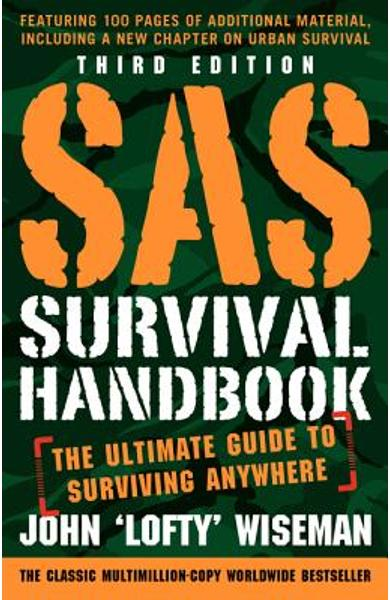 SAS Survival Handbook, Third Edition: The Ultimate Guide to Surviving Anywhere - John 'lofty' Wiseman