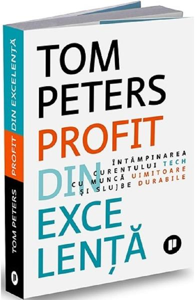 Profit din excelenta - Tom Peters