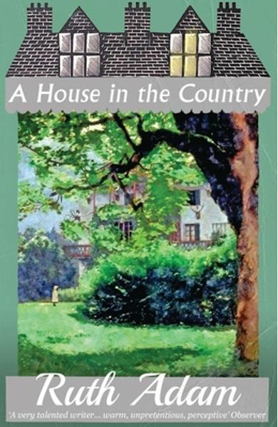 A House in the Country - Ruth Adam